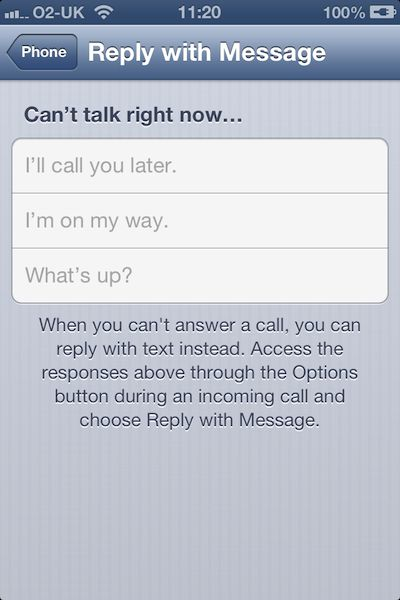 Pre-formatted text replies to calls for when you can't answer but don't want to seem rude.