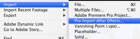 After Effects > File > Import > Pro Import After Effects