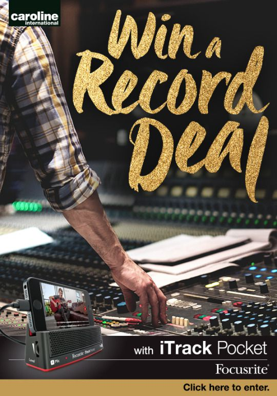 Win a Record Deal courtsey of Focusrite & Caroline Records.