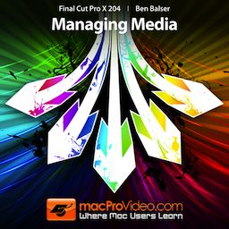 FCP X 204: Media Management in Final Cut Pro X