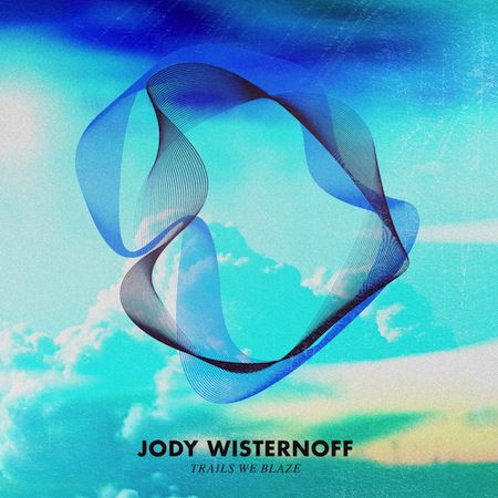 Trails We Blaze by Jody Wisternoff