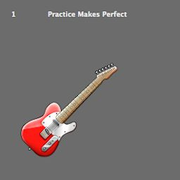 Guitar: Practice Makes Perfect