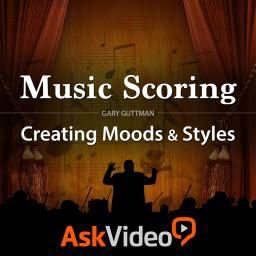 Music Scoring 101 - Creating Moods and Styles