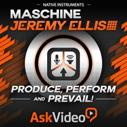 NI Maschine - Jeremy Ellis - Produce, Perform & Prevail.
