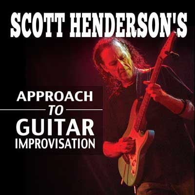 Learn Guitar Improvisation Techniques Online With Scott Henderson