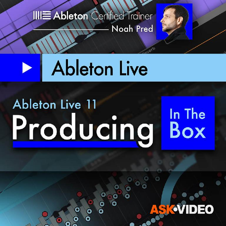 Ableton Live 11 Producing in the Box Ask.Video course